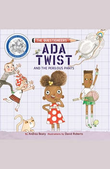 Ada Twist and the Perilous Pants, Andrea Beaty