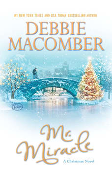 Mr. Miracle: A Christmas Novel A Christmas Novel, Debbie Macomber
