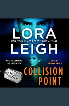 Collision Point: A Brute Force Novel, Lora Leigh