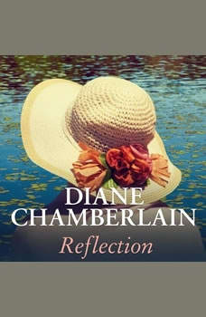 Reflection, Diane Chamberlain
