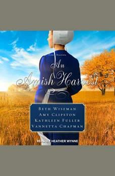 An Amish Harvest: Four Novellas, Vannetta Chapman