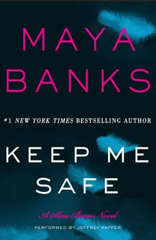 Keep Me Safe: A Slow Burn Novel, Maya Banks