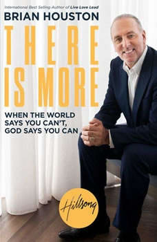 There Is More: When the World Says You Can't, God Says You Can, Brian Houston