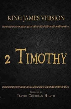 The Holy Bible in Audio - King James Version: 2 Timothy, David Cochran Heath