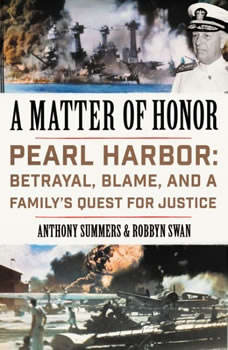A Matter of Honor: Pearl Harbor: Betrayal, Blame, and a Family's Quest for Justice, Anthony Summers