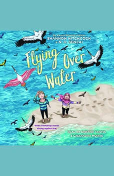Flying Over Water, N.H. Senzai; Shannon Hitchcock