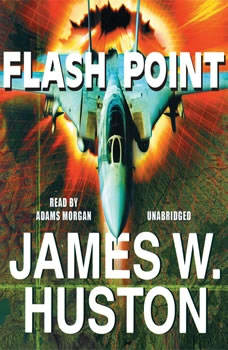 Flash Point, James W. Huston