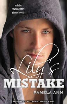 Lily's Mistake: with Loving Drake, Pamela Ann