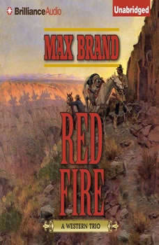 Red Fire: A Western Trio, Max Brand