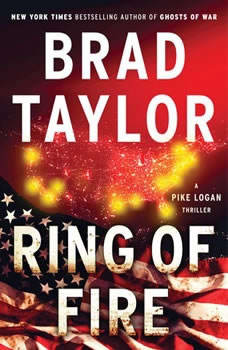 Ring of Fire: A Pike Logan Thriller A Pike Logan Thriller, Brad Taylor
