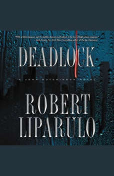 Deadlock: A John Hutchinson Novel, Robert Liparulo
