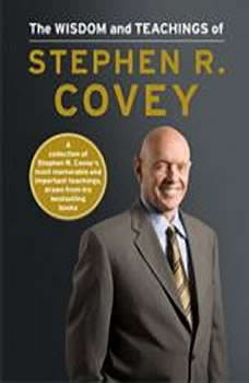 The Wisdom and Teachings of Stephen R. Covey, Stephen R. Covey