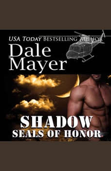 SEALs of Honor: Shadow: Book 5: SEALs of Honor, Dale Mayer