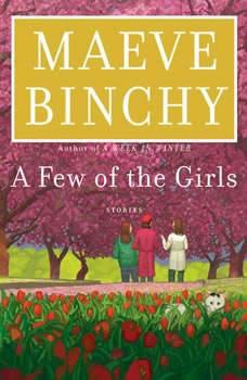 A Few of the Girls: Stories, Maeve Binchy