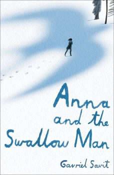 Anna and the Swallow Man, Gavriel Savit
