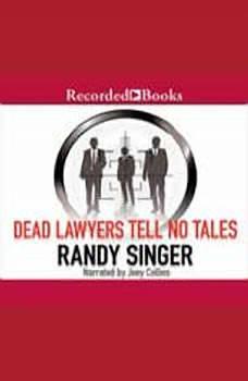 Dead Lawyers Tell No Tales, Randy Singer