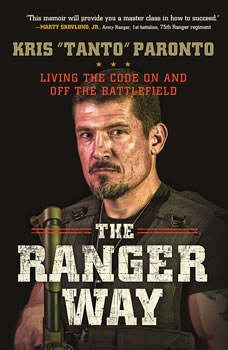 The Ranger Way: Living the Code On and Off the Battlefield Living the Code On and Off the Battlefield, Kris Paronto