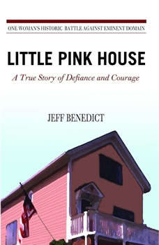 Little Pink House: A True Story of Defiance and Courage, Jeff Benedict