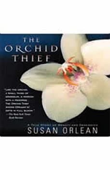 The Orchid Thief: A True Story of Beauty and Obsession, Susan Orlean