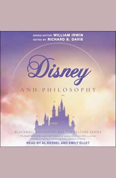 Disney and Philosophy: Truth, Trust, and a Little Bit of Pixie Dust, Richard Brian Davis