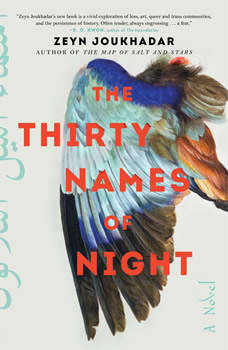 The Thirty Names of Night: A Novel, Zeyn Joukhadar
