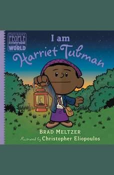 I am Harriet Tubman, Brad Meltzer