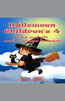 The Witch And A Magic Broom: Halloween Kids Story, Dr. MC