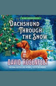 Dachshund Through the Snow: An Andy Carpenter Mystery, David Rosenfelt