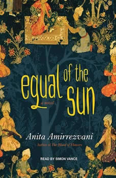 Equal of the Sun, Anita Amirrezvani