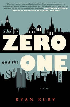 The Zero and the One, Ryan Ruby