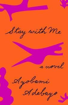 Stay with Me, Ayobami Adebayo