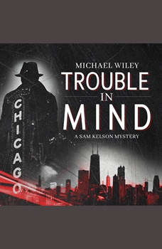 Trouble in Mind, Michael Wiley