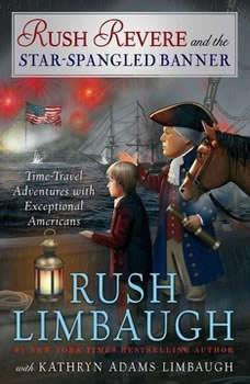Rush Revere and the Star-Spangled Banner, Rush Limbaugh