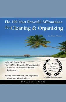 The 100 Most Powerful Affirmations for Cleaning & Organizing, Jason Thomas