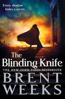 The Blinding Knife, Brent Weeks