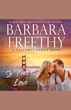 So This Is Love (Callaways #2), Barbara Freethy