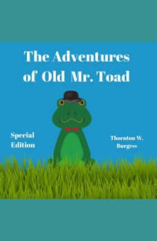 The Adventures of Old Mr. Toad (Special Edition), Thornton W, Burgess