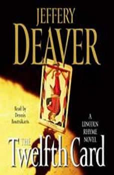 The Twelfth Card: A  Lincoln Rhyme Novel A  Lincoln Rhyme Novel, Jeffery Deaver