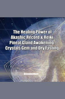 The Healing Power of Akashic Record & Reiki, Pineal Gland Awakening,  Crystals Gem and Dry Fasting, Greenleatherr