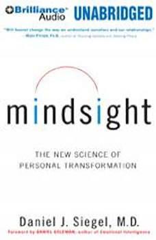 Mindsight: The New Science of Personal Transformation, Daniel J. Siegel, M.D.
