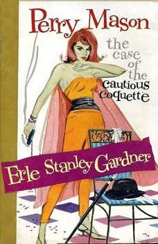 The Case of the Cautious Coquette, Erle Stanley Gardner