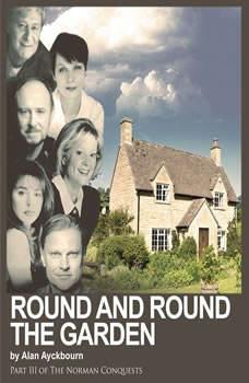Round and Round the Garden, Alan Ayckbourn