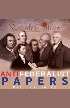 The Anti-Federalist Papers, Patrick Henry