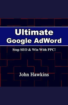 Ultimate Google AdWord, John Hawkins