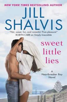 Sweet Little Lies: A Heartbreaker Bay Novel A Heartbreaker Bay Novel, Jill Shalvis