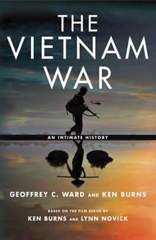 The Vietnam War: An Intimate History, Geoffrey C. Ward