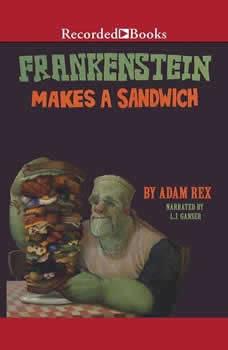 Frankenstein Makes a Sandwich, Adam Rex