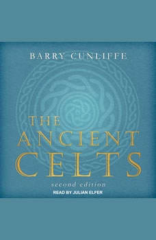 The Ancient Celts: Second Edition, Barry Cunliffe