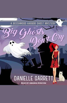 Big Ghosts Don't Cry, Danielle Garrett