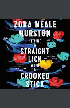Hitting a Straight Lick with a Crooked Stick: Stories from the Harlem Renaissance, Zora Neale Hurston